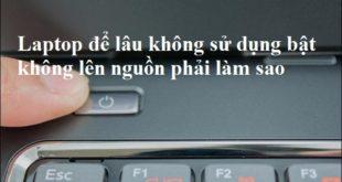 cach-khac-phuc-may-tinh-khong-len-nguon